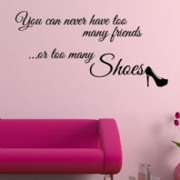 You Can Never Have too Many Friends ~ Wall sticker / decals